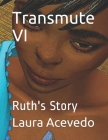Transmute VI: Ruth's Story Cover Image
