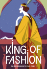 King of Fashion: The Autobiography of Paul Poiret (V&A Fashion Perspectives) Cover Image