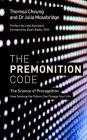 The Premonition Code: The Science of Precognition, How Sensing the Future Can Change Your Life Cover Image