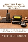 Amateur Radio Technician Class Licensing: for 2018 through 2022 License Examinations Cover Image