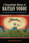 Transatlantic History of Haitian Vodou: Rasin Figuier, Rasin Bwa Kayiman, and the Rada and Gede Rites Cover Image