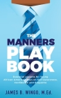 The Manners Playbook: Essential Lessons for Young African-American Boys on Self-Awareness, Confidence and Etiquette Cover Image