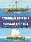 Athenian Trireme vs Persian Trireme: The Graeco-Persian Wars 499–449 BC (Duel) Cover Image