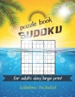 Sudoku puzzle book for adults easy large print: Great way to challenge you brain while having fun. Cover Image