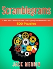 Scramblegrams: A New Kind Of Word Puzzle That Cryptograms Fans Will Love, 500 Puzzles Cover Image