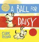 A Ball for Daisy: (Caldecott Medal Winner) Cover Image