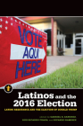 Latinos and the 2016 Election: Latino Resistance and the Election of Donald Trump (Latinos in the United States) Cover Image