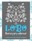 Libros para colorear - Patrones increíbles Mandala y relajante - Color animal - Lobo Cover Image