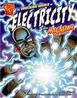 The Shocking World of Electricity with Max Axiom, Super Scientist (Graphic Library: Graphic Science) Cover Image