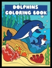 dolphin coloring book: Dolphins & Orca Whales: Children Activity Book for Boys & Girls Age 3-8, with 30 Fun Coloring Pages of ... (Cool Kids Cover Image