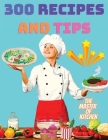 300 Recipes and Tips - A Complete Coobook with Everything you Want Cover Image