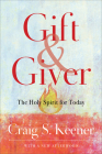 Gift and Giver: The Holy Spirit for Today Cover Image