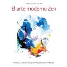 El arte moderno Zen: Pinturas y aforismos de un Maestro zen occidental Cover Image