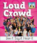 Loud Crowd (Rhyming Riddles) Cover Image