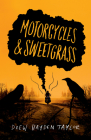 Motorcycles & Sweetgrass: Penguin Modern Classics Edition Cover Image