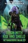 Reign With Axe And Shield: A Gamelit Fantasy RPG Novel Cover Image