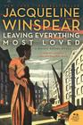 Leaving Everything Most Loved: A Maisie Dobbs Novel (P.S.) Cover Image