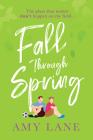 Fall Through Spring (Winter Ball) Cover Image