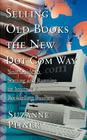 Selling Old Books the New Dot Com Way: Your Guide to Starting and Running an Internet Bookselling Business Cover Image