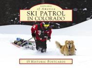 Ski Patrol in Colorado (Postcards of America) Cover Image