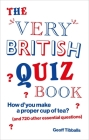 The Very British Quiz Book: How d'you make a proper cup of tea? (and 720 other essential questions) Cover Image