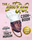 The Last O.G. Cookbook: How to Get Mad Culinary Skills Cover Image