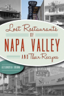 Lost Restaurants of Napa Valley and Their Recipes Cover Image