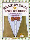 Grandfather Remembers: Memories for My Grandchild Cover Image