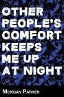 Other People's Comfort Keeps Me Up at Night Cover Image