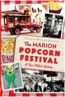 The Marion Popcorn Festival: A Fun-Filled History Cover Image