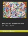 Book Two: The Inventor who Loved the Crazy Princess: The Mystical Diamond Cover Image