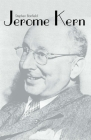 Jerome Kern (Yale Broadway Masters Series) Cover Image