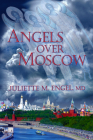 Angels Over Moscow: Life, Death and Human Trafficking in Russia – A Memoir Cover Image