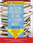 Jeff Herman's Guide to Book Publishers, Editors, and Literary Agents: Who They Are! What They Want! How to Win Them Over! Cover Image