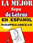 La Mejor Sopa de Letras en Espanol Rompecabezas: Letra Grande Anos 10-18 - The Best Spanish Word Search Puzzle for class Youth in Large Print - Over 3 Cover Image