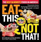 Eat This Not That! The Best (& Worst!) Foods in America!: The No-Diet Weight Loss Solution Cover Image