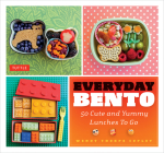 Everyday Bento: 50 Cute and Yummy Lunches to Go Cover Image