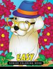 Easy Senior Coloring Book: Unique Coloring Book Easy, Fun, Beautiful Coloring Pages for Adults and Grown-up Cover Image