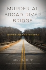 Murder at Broad River Bridge: The Slaying of Lemuel Penn by the Ku Klux Klan Cover Image
