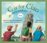 C Is for Ciao: An Italy Alphabet (Discover the World) Cover Image