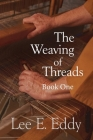 The Weaving of Threads, Book One Cover Image