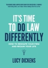 It's Time To Do Law Differently: How to reshape your firm and regain your life Cover Image