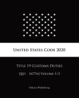 United States Code 2020 Title 19 Customs Duties [§§1 - 1677n] Volume 1/3 Cover Image