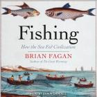 Fishing: How the Sea Fed Civilization Cover Image
