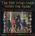 The Boy Who Lived with the Bears: And Other Iroquois Stories Cover Image