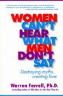 Women Can't Hear What Men Don't Say: Destroying Myths, Creating Love Cover Image