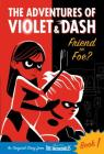 The Adventures of Violet & Dash: Friend or Foe? (Disney/Pixar The Incredibles 2) (A Stepping Stone Book(TM)) Cover Image