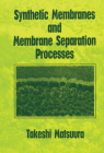Synthetic Membranes and Membrane Separation Processes Cover Image