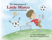 The Adventures of Little Marco and His Soccer Ball Buddy Cover Image