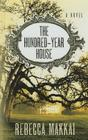 The Hundred-Year House Cover Image